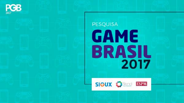 Pesquisa Game Brasil 2017: comportamento, consumo e tendências do gamer brasileiro