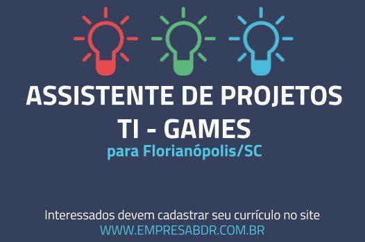 Vagas: Assistente de Projetos de TI na área de Games