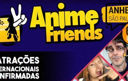 Anime Friends 2018: Conheça algumas das atrações do evento mais esperado do mês de Julho!