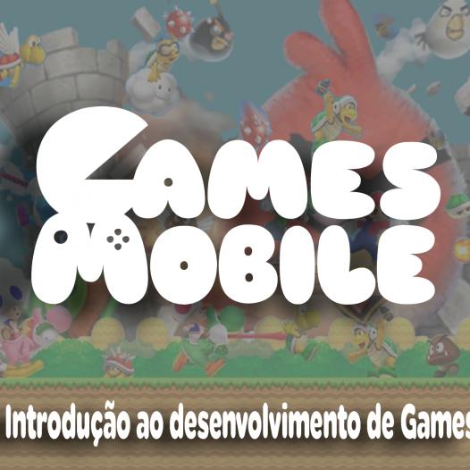 Introdução ao Desenvolvimento de Games Mobile