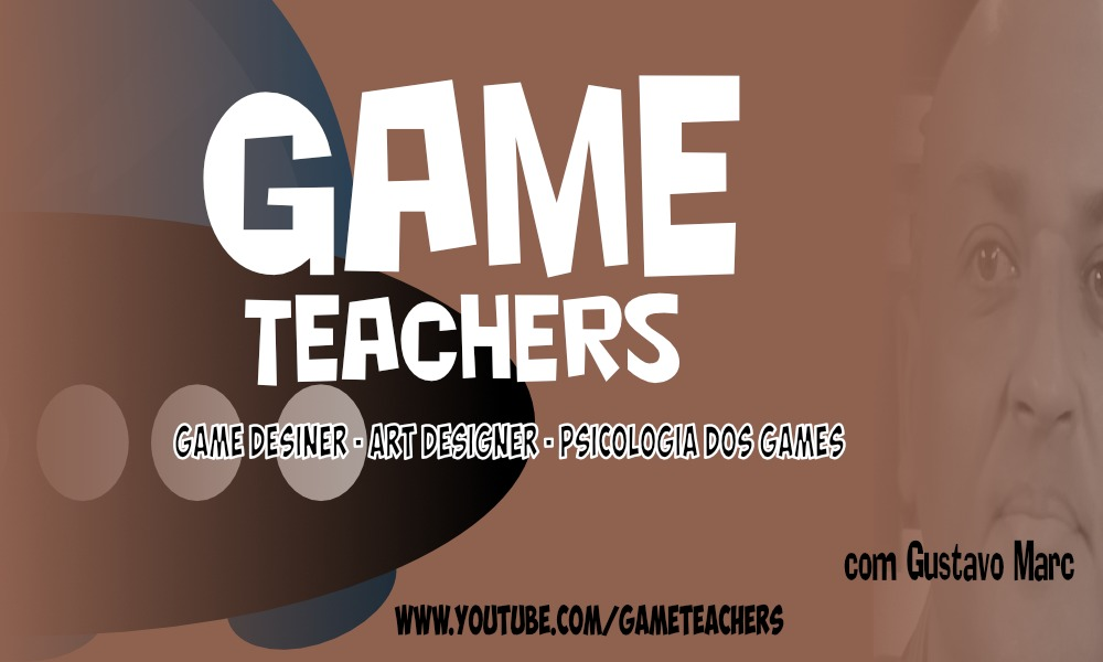 Podcast Game Teachers 1 & 2 – Conteúdo gratuito sobre desenvolvimento de games