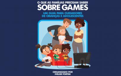 """[Dica de Leitura] Livro: """"O que as famílias precisam saber sobre games"""""""